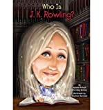 By Pollack, Pam [ [ Who Is J.K. Rowling?[ WHO IS J.K. ROWLING? ] By Pollack, Pam ( Author )Aug-02-2012 Paperback ] ] Aug