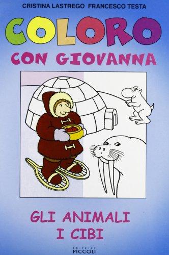 Coloro con Giovanna. Gli animali, i cibi