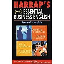 Harrap's Guide to Essential Business English : Les mots et expressions clés de l'anglais des affaires, Français/anglais