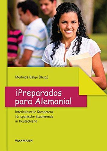 iPreparados para Alemania! Interkulturelle Kompetenz für spanische Studierende in Deutschland (Lernen-programme Spanisch)