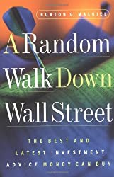 A Random Walk Down Wall Street: The Best and Latest Investment Advice Money Can Buy (Sixth Edition) by Burton G. Malkiel (1996-07-17)