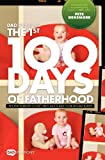 Dadspirations the 1st 100 Days of Fatherhood. Tips for Parenting Every New Dad and Dad-To-Be Should Know