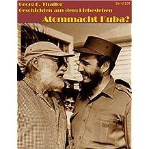 Atommacht Kuba? (Geschichten aus dem Liebesleben 108)