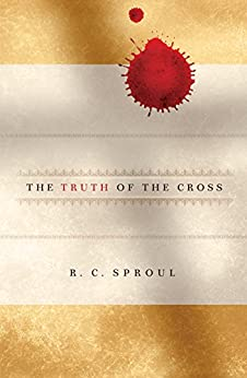 The Truth of the Cross by [Sproul, R C]