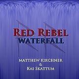 Red Rebel: Waterfall