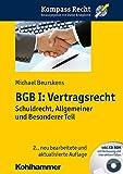BGB I: Vertragsrecht: Schuldrecht, Allgemeiner und Besonderer Teil (Kompass Recht, Band 1)