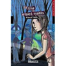 La Júlia i el falcó maltès / Julia and the Maltese Falcon
