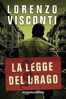 La legge del Drago (Dragon Vol. 1) di [Visconti, Lorenzo]