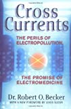 Cross Currents: Perils of Electropollution, the Promise of Electromedicine
