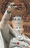 Léon Xiii, le semeur de Dieu