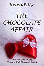 The Chocolate Affair (Never a Dull Moment Book 1)