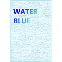 water blue color of love (Japanese Edition)