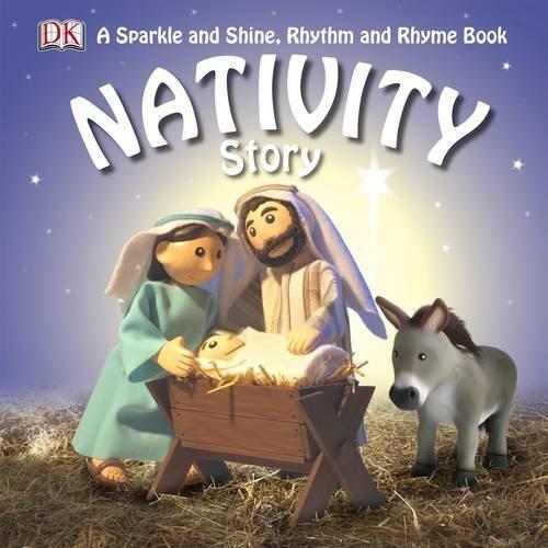 Nativity Story: A Sparkle and Shine, Rhythm and Rhyme Book (Sparkle & Shine Rhythm & Rhyme)