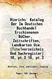 Hinrichs' Katalog Der Im Deutschen Buchhandel Erschienenen Bãƒâ¼Cher, Zeitschriften, Landkarten Usw. (Titelverzeichnis Und Sachregister) [Hardcover] Volume 10, pt.2 1866 [Hardcover]