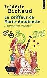 Le Coiffeur de Marie-Antoinette, et autres oubliés de l'Histoire par Richaud