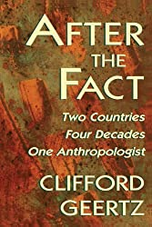 After the Fact: Two Countries, Four Decades, One Anthropologist (The Jerusalem-Harvard Lectures) by Clifford Geertz (1996-10-01)