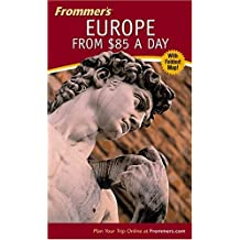 Frommer's Europe from $85 a Day (FROMMER'S EUROPE FROM $ A DAY)