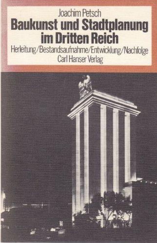 Baukunst und Stadtplanung im Dritten Reich. Herleitung, Bestandsaufnahme, Entwicklung, Nachfolge