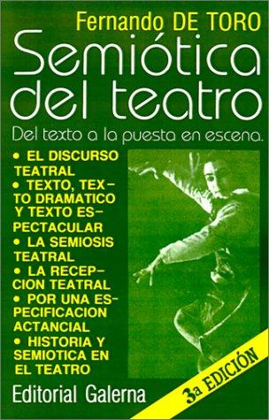Semiotica Del Teatro: Del Texto a La Puesta En Escena