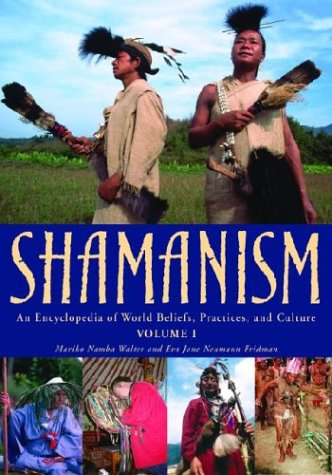 Shamanism: An Encyclopedia of World Beliefs, Practices, and Culture 2V