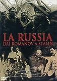 La Russia dai Romanov a Stalin