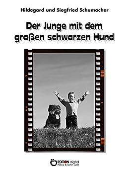 Der Junge mit dem großen schwarzen Hund (German Edition) by [Schumacher, Hildegard, Schumacher, Siegfried]
