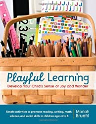 Playful Learning: Develop Your Child's Sense of Joy and Wonder by Mariah Bruehl (2011-08-09)
