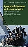 Systemisch beraten und steuern live, Hierarchie Lfd. Nr. 003: Systemisch beraten und steuern live 3: Methoden und Best Practices in Change Management und Führungskräfteentwicklung