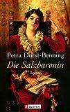Buchinformationen und Rezensionen zu Die Salzbaronin von Petra Durst-Benning