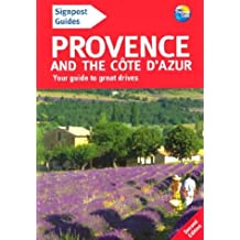 Signpost Guide Provence and the Cote D'Azur: Your Guide to Great Drives (Signpost Guide Provence & the Cote D'Azur: Your Guide to Great Drives)