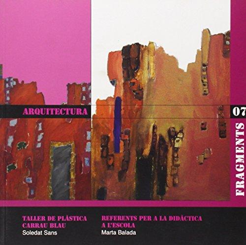 Arquitectura: Taller de Plàstica Carrau Blau (Fragments)