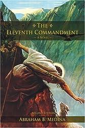 The Eleventh Commandment: (Second Edition) by Abraham Medina (2007-06-19)