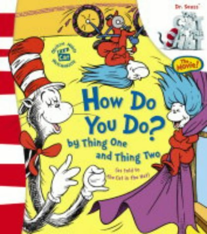 How Do You Do? by Thing One and Thing Two: Lift and Look Flap Book (Dr. Seuss' The Cat in the Hat(TM)) by Dr Seuss (1-Mar-2004) Board book