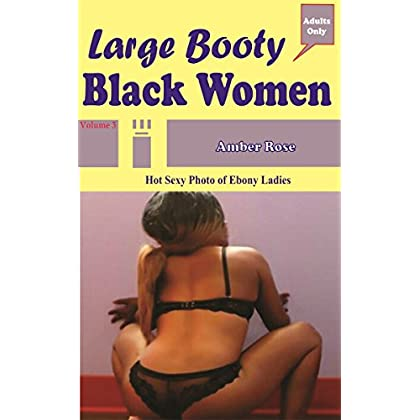 LARGE BOOTY BLACK WOMEN: HOT SEXY PHOTO OF EBONY LADIES