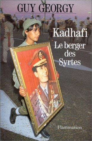 KADHAFI LE BERGER DES SYRTES. Pages d'éphéméride par Guy Georgy