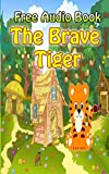 The brave Tiger  | (WITH ONLINE AUDIO FILE): Bedtime story for kids ages 1-7 : Funny kid story (English Edition)
