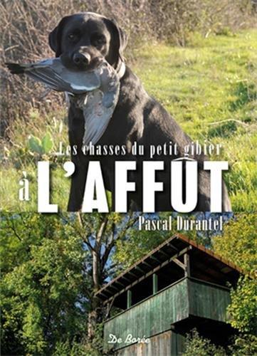 Les chasses d'affût par Pascal Durantel