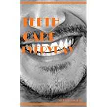 Teeth Care: Everyday to get perfect smile (English Edition)