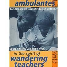 In the Spirit of Wandering Teachers: The Cuban Literacy Campaign 1961: Cuba's Literacy Campaign, 1961 (International Congress S)