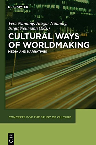 Cultural Ways of Worldmaking (Concepts for the Study of Culture (CSC), Band 1)