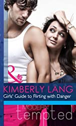 Girls' Guide to Flirting with Danger (Mills & Boon Modern Heat) (Mills & Boon RIVA)
