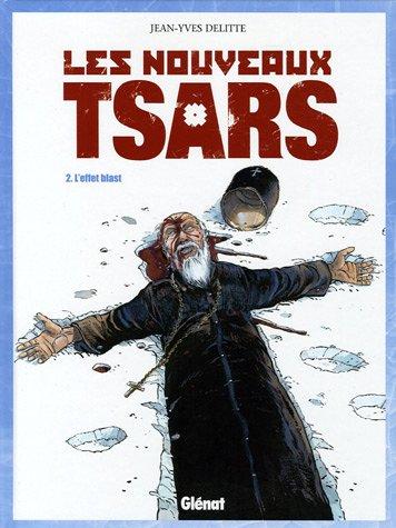 Les nouveaux tsars, Tome 2 : L'Effet blast