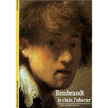 """Rembrandt : """"Le Clair, l'Obscur"""""""