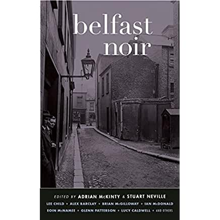Belfast Noir (Akashic Noir)