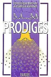 Prodiges (B.A.-BA)
