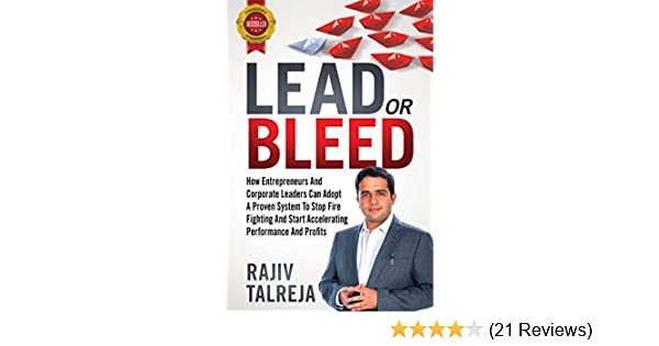 LEAD Or BLEED: How Entrepreneurs And Corporate Leaders Can Adopt A