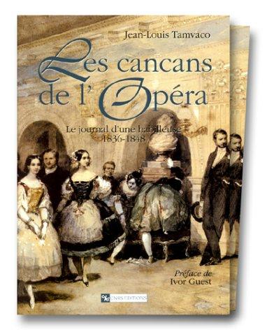 Les cancans de l'Opéra (1836-1848) : Chroniques de l'Académie Royale de Musique et du Théâtre, à Paris, sous les deux Restaurations (coffret 2 volumes) par Collectif