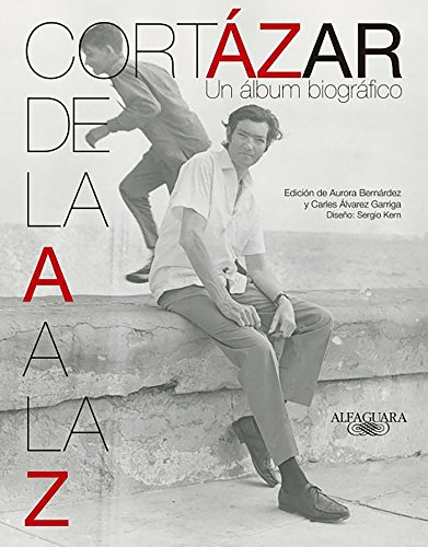 Cortázar de la A A La Z / Cortazar from A to Z