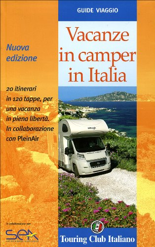 Vacanze in camper in italia. ediz. illustrata
