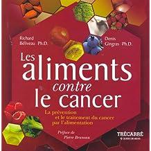 Les Aliments Contre le Cancer***Impossible en France**